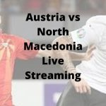 Austria vs North Macedonia UEFA Euro 2020 Live Streaming