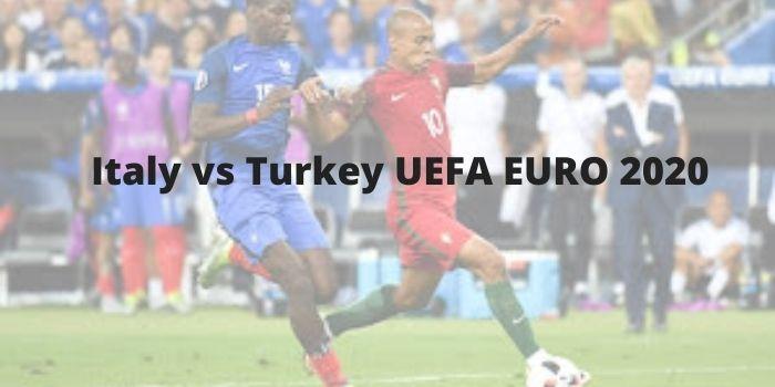 Italy vs Turkey UEFA Euro 2020