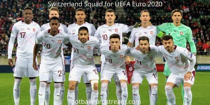 Switzerland Squad for UEFA Euro 2020