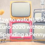 How to watch UEFA Euro 2020 without spending a penny