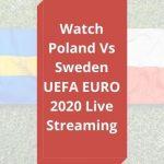 Poland vs Sweden EURO 2020 Live