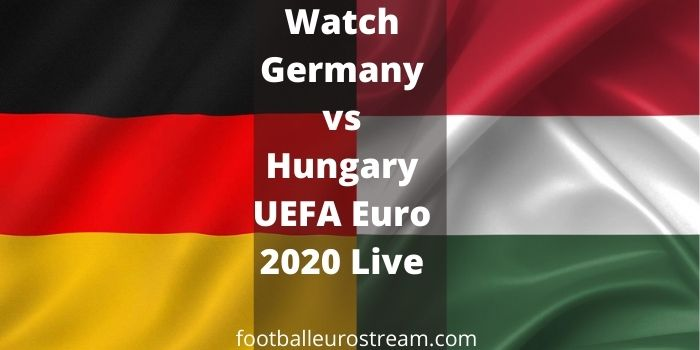 Watch Germany vs Hungary Live