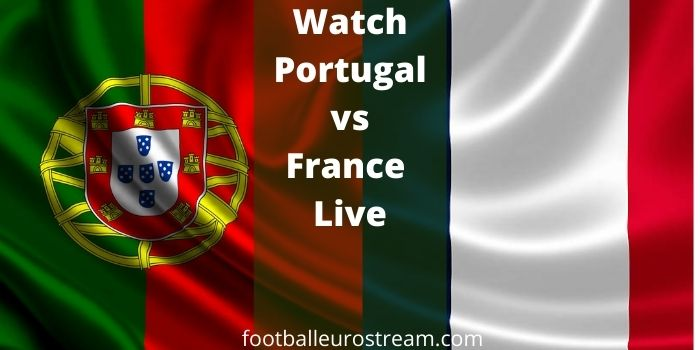 Watch Portugal vs France Live