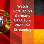 Watch Portugal vs Germany UEFA Euro 2020 Live Streaming