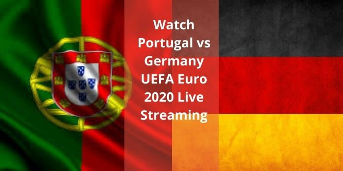 Watch Portugal vs Germany UEFA Euro 2020 Live Streaming