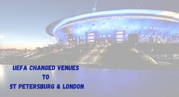uefa changed venues