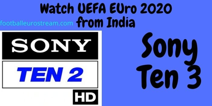 Watch UEFA Euro 2020 from India