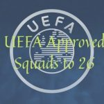 UEFA Approved Squads to 26