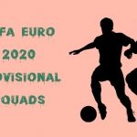 UEFA EUro 2020 Provisional Squads