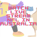 How to Watch NFL in Australia