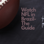 How to watch NFL from Brazil