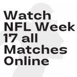 Watch NFL Week 17 all Matches Online