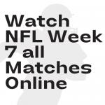 Watch NFL Week 7 all Matches Online