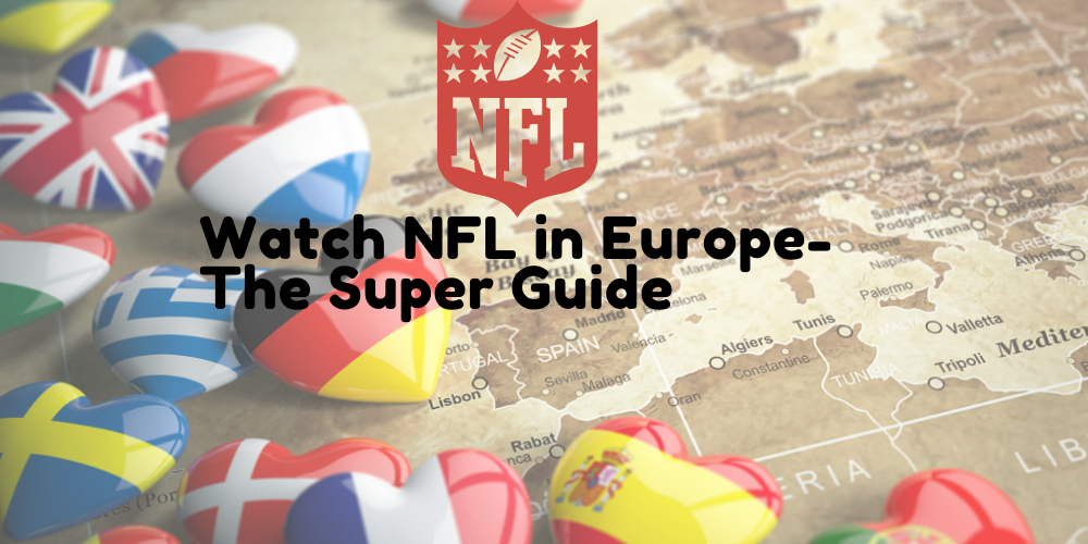 How to Watch NFL in Europe